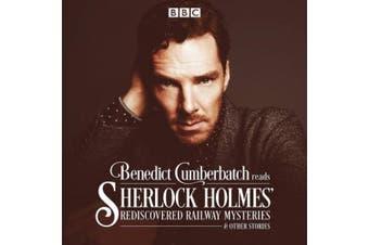 Benedict Cumberbatch Reads Sherlock Holmes' Rediscovered Railway Mysteries: Four original short stories [Audio]