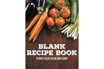 Blank Recipe Book To Write Recipe In For Home Cooks