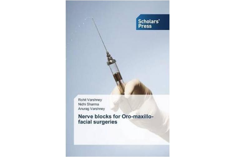 Nerve Blocks for Oro-Maxillo-Facial Surgeries