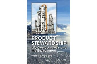 Product Stewardship: Life Cycle Analysis and the Environment
