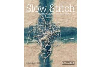Slow Stitch: Mindful and Contemplative Textile Art