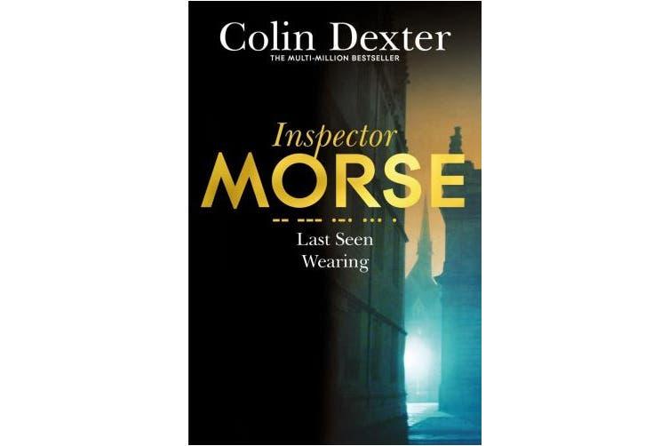 Last Seen Wearing (Inspector Morse Mysteries)