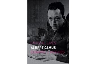 Albert Camus (Critical Lives)