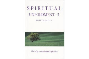 Spiritual Unfoldment: v. 3: Way to the Inner Mysteries