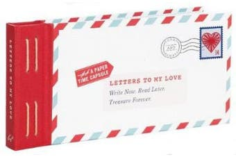 Letters to My Love: Write Now. Read Later. Treasure Forever (Letters to My)