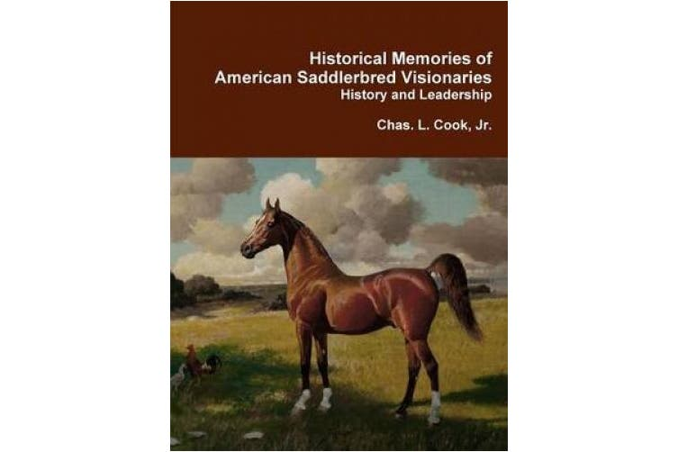 Historical Memories of American Saddlebred Visionaries