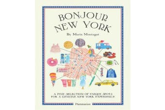 Bonjour New York: A Fine Selection of Unique Spots for a Genuine New York Experience (Bonjour City Guides)