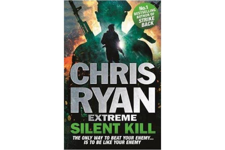 Chris Ryan Extreme: Silent Kill: Extreme Series 4 (Chris Ryan Extreme)
