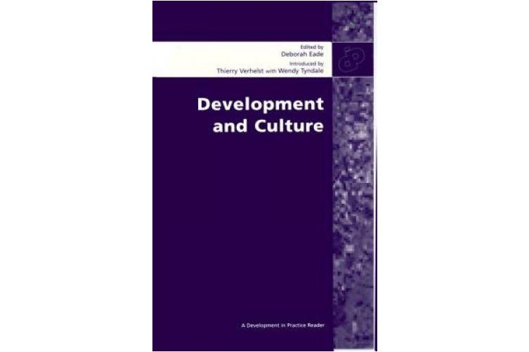 """Development and Culture: Selected Essays from """"Development in Practice"""""""