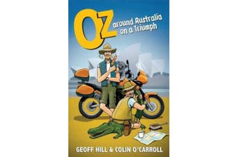 Oz: Around Australia on a Triumph: Around Australia on a Triumph, Motorbike Adventures 3
