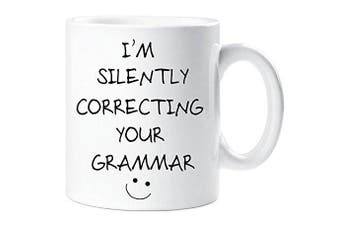 I'm Silently Correcting Your Grammar Novelty Funny Mug Present Gift