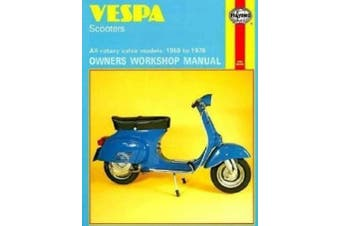 Vespa Scooters 90, 125, 150, 180 and 200cc Owner's Workshop Manual (Motorcycle Manuals)