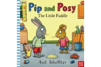 Pip and Posy: The Little Puddle (Pip and Posy)