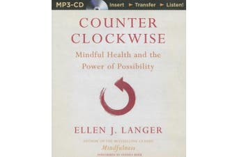Counter Clockwise: Mindful Health and the Power of Possibility [Audio]
