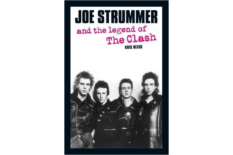 "Joe Strummer and the Legend of the ""Clash"""