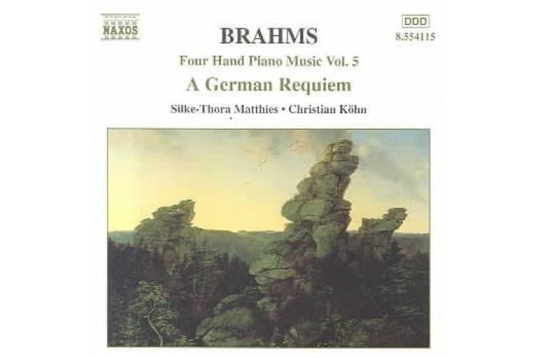 Brahms: FOUR HAND PIANO MUSIC Vol. 4: GERMAN REQUIEM OP. 45