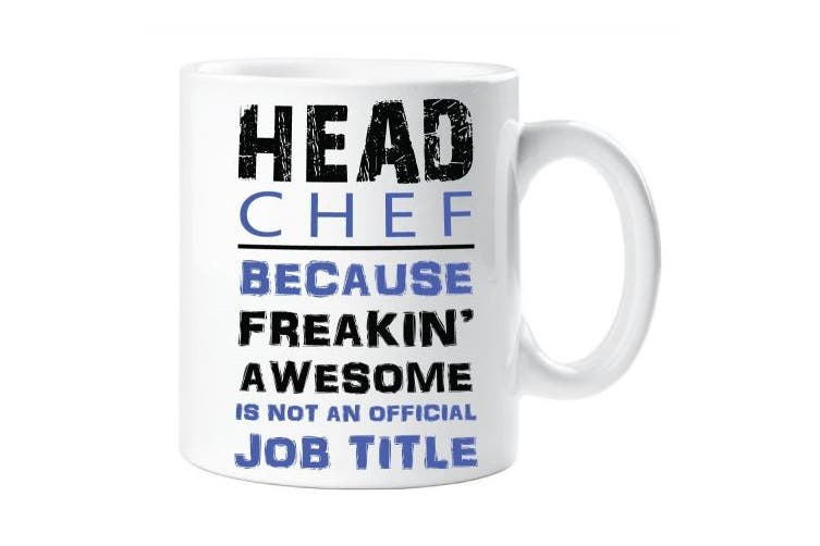Head Chef Blue Novelty Funny Mug Awesome isn't an Offical Job Title Present Gift