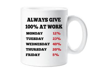 Always Give 100% at Work Office Colleague Mug Gift Cup Ceramic Funny Novelty