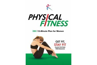 Physical Fitness: Xbx 12-Minute Plan for Women