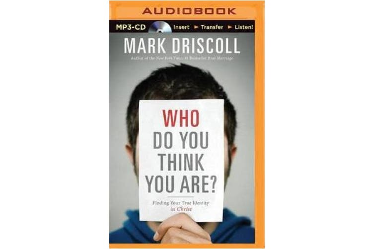 Who Do You Think You Are?: Finding Your True Identity in Christ [Audio]