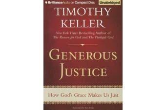 Generous Justice: How God's Grace Makes Us Just [Audio]