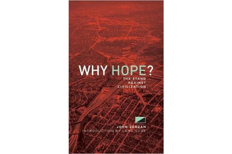 Why Hope?: The Stand Against Civilization