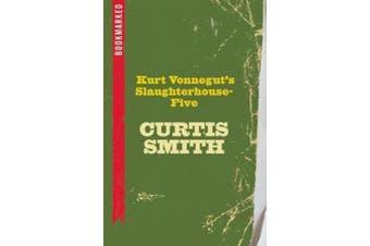 Kurt Vonnegut's Slaughterhouse-Five: Bookmarked