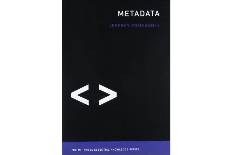 Metadata (MIT Press Essential Knowledge series)
