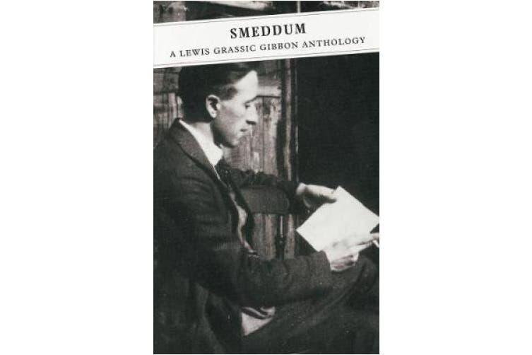 Smeddum: A Lewis Grassic Gibbon Anthology