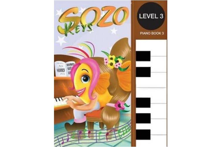 Sozo Keys Piano Book 3: Level 3 Sozo Music Teaching System