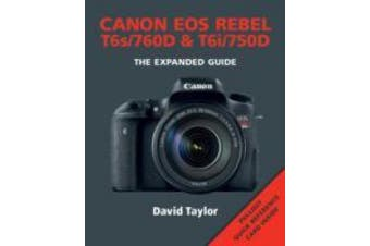 Canon Rebel T6s/EOS 760D & Rebel T6i/EOS 750D (Expanded Guide)