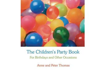The Children's Party Book: For Birthdays and Other Occasions