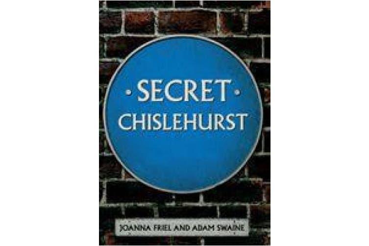 Secret Chislehurst (Secret)