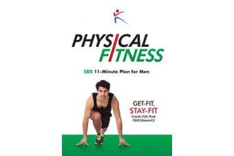 Physical Fitness: 5bx 11-Minute Plan for Men
