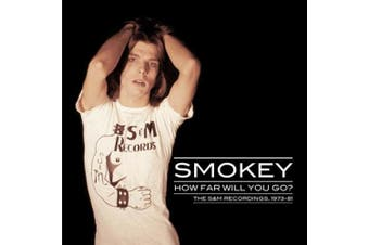 How Far Will You Go: The S&M Recordings, 1973-81 [Digipak]