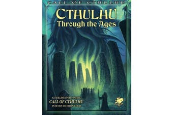 Cthulhu Through the Ages (Call of Cthulhu Roleplaying)
