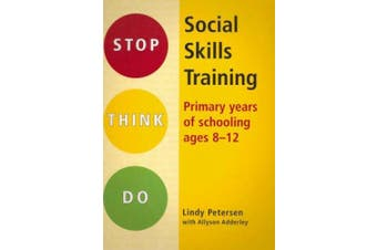 Stop Think Do: Social Skills Training for Primary Years of Schooling Ages: 8-12 (Stop Think Do)