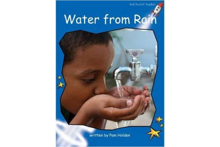 Water from Rain (Early Level 3 Non-Fiction Set C)