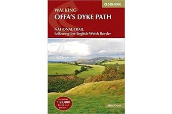 Walking Offa's Dyke Path: Following the English-Welsh Border