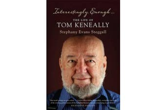 Interestingly Enough ...: The Life of Tom Keneally