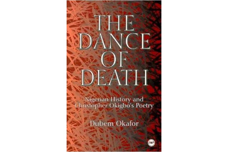 The Dance Of Death: Nigerian History and Christopher Okigbo's Poetry