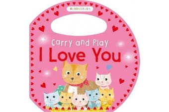 Carry and Play I Love You [Board book]