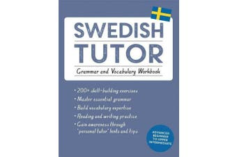Swedish Tutor: Grammar and Vocabulary Workbook (Learn Swedish with Teach Yourself): Advanced beginner to upper intermediate course