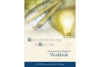 Understanding by Design Professional Development Workbook (Professional Development)