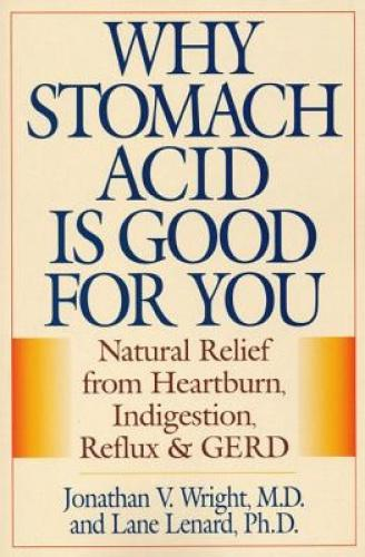 Why Stomach Acid Is Good for You: Natural Relief from Heartburn, Indigestion, Reflux and Gerd This groundbreaking book unleashes a brilliant new plan for permanently curing heartburn by relieving the root cause of the problem: low stomach acid. The fact is that heartburn is caused by too little stomach acid — not too much, as many doctors profess. As explained in this book, the current practice of reducing stomach acid may be a temporary fix, but this fix comes at a cost to our long-term health that is being ignored by the pharmaceutical companies, the FDA, and the thousands of physicians that prescribe anti-acid drugs like Prilosec, Tagamet, Zantac, Pepcid, and others.
