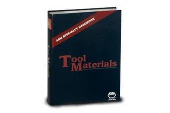 ASM Speciality Handbook Tool Materials (ASM Handbooks)