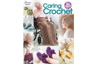 Caring Crochet: 18 Heartfelt Projects to Let Someone Know You Care