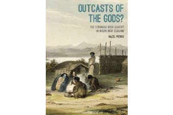 Outcasts of the Gods?: The Struggle Over Slavery in Maaori New Zealand.