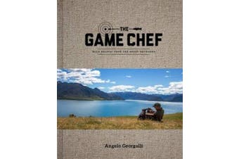 The Game Chef: Wild Recipes from the Great Outdoors