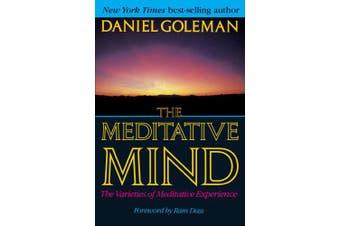 The Meditative Mind:  Varieties of Meditative Experience